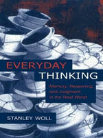 Everyday Thinking : Memory, Reasoning, and Judgment in the Real World - Stanley Woll