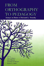 From Orthography to Pedagogy : Essays in Honor of Richard L. Venezky