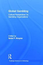 Global Gambling : Cultural Perspectives on Gambling Organizations