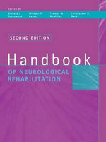 Handbook of Neurological Rehabilitation : Past, Present & Future