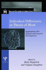 Individual Differences in Theory of Mind : Implications for Typical and Atypical Development