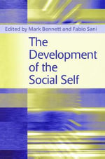 The Development of the Social Self : Cross-Cultural, Societal and Clinical Contexts
