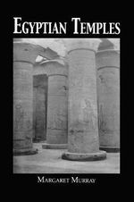 Egyptian Temples - Margaret Murray