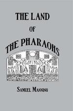 Land of the Pharaohs - Samuel Manning