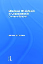 Managing Uncertainty in Organizational Communication : Commentary on First Amendment Issues and Cases - Michael W. Kramer