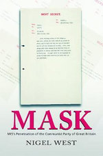 Mask : MI5's Penetration of the Communist Party of Great Britain - Nigel West