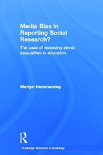 Media Bias in Reporting Social Research? : The Case of Reviewing Ethnic Inequalities in Education - Martyn Hammersley
