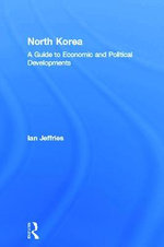 North Korea : A Guide to Economic and Political Developments - Ian Jeffries