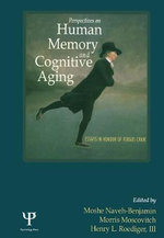 Perspectives on Human Memory and Cognitive Aging : Essays in Honor of Fergus Craik