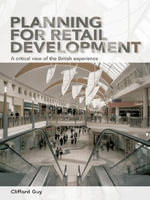 Planning for Retail Development : A Critical View of the British Experience - Clifford Guy