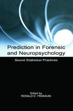 Prediction in Forensic and Neuropsychology : Sound Statistical Practices