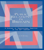 Public Relations in Britain : A History of Professional Practice in the Twentieth Century - Jacquie L'Etang