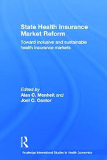 State Health Insurance Market Reform : Toward Inclusive and Sustainable Health Insurance Markets - Joel C. Cantor