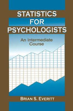 Statistics for Psychologists : An Intermediate Course - Brian S. Everitt