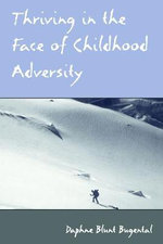 Thriving in the Face of Childhood Adversity - Daphne Blunt Bugental