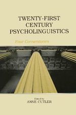Twenty-First Century Psycholinguistics : Four Cornerstones