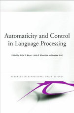Automaticity and Control in Language Processing : Advances in Behavioural Brain Science