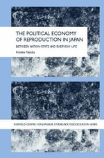The Political Economy of Reproduction in Japan : Anglo-French Naval Relations, September 1939-July ... - Hiroko Takeda