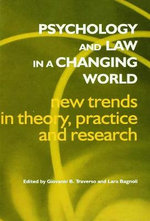 Psychology and Law in a Changing World : New Trends in Theory, Practice and Research
