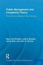 Public Management and Complexity Theory : Richer Decision-Making in Public Services - Mary Lee Rhodes