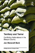 Territory and Terror : Conflicting Nationalisms in the Basque Country - Jan Mansvelt Beck