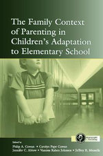 The Family Context of Parenting in Children's Adaptation to Elementary School : Forensic, Developmental, and Clinical Perspectives