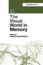 The Visual World in Memory : Current Issues in Memory