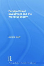 Foreign Direct Investment and the World Economy - Ashoka Mody