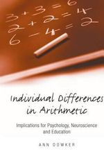 Individual Differences in Arithmetic : Implications for Psychology, Neuroscience and Education - Ann Dowker