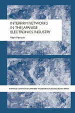 Interfirm Networks in the Japanese Electronics Industry - Ralph Paprzycki