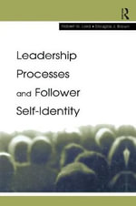 Leadership Processes and Follower Self-identity : A Festschrift in Honor of Robert S. Wyer, Jr. - Robert G. Lord