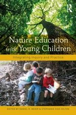 Nature Education with Young Children : Integrating Inquiry and Practice