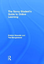 The Savvy Student's Guide to Online Learning : Deleuze, Te Whariki and Curricular Understandings - Kristen Sosulski