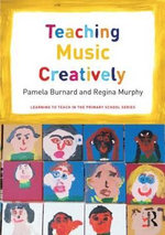 Teaching Music Creatively - Pamela Burnard