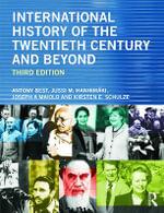 International History of the Twentieth Century and Beyond - Anthony Best