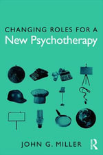 Changing Roles for a New Psychotherapy - John G. Miller