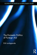 The Domestic Politics of Foreign Aid - Erik Lundsgaarde