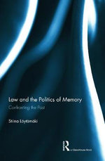 The Law and Politics of Memory Concerning Past Injustices - Stiina Loytomaki