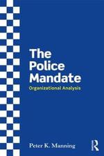 The Police Mandate : Organizational Analysis - Professor Peter K Manning