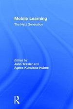 Mobile Learning : The Next Generation
