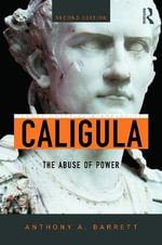 Caligula : The Abuse of Power - Anthony A. Barrett