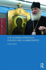 The Russian Orthodox Church and Human Rights - Kristina Stoeckl