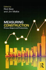 Measuring Construction : Prices, Output and Productivity
