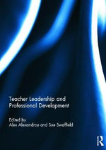 Teacher Leadership and Professional Development : Global Perspectives, Local Initiatives