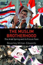 The Muslim Brotherhood : The Arab Spring and its Future Face - Beverley Milton-Edwards