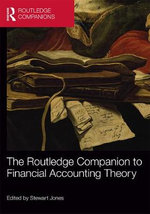The Routledge Companion to Financial Accounting Theory : Routledge Companions in Business, Management and Accounting