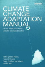 Climate Change Adaptation Manual : Lessons Learned from European and Other Industrialised Countries