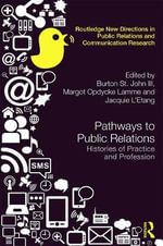 Pathways to Public Relations : Histories of Practice and Profession
