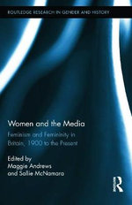 Women and the Media : Feminism and Femininity in Britain, 1900 to the Present