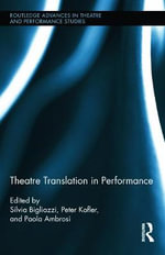 Theatre Translation in Performance : Works in Paper